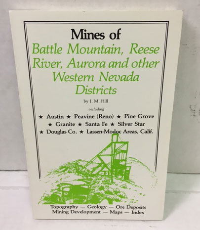 Mines of Battle Mountain, Reese River, Aurora and Other Western Nevada Districts
