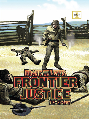 Frontier Justice by Frank W. Lewis
